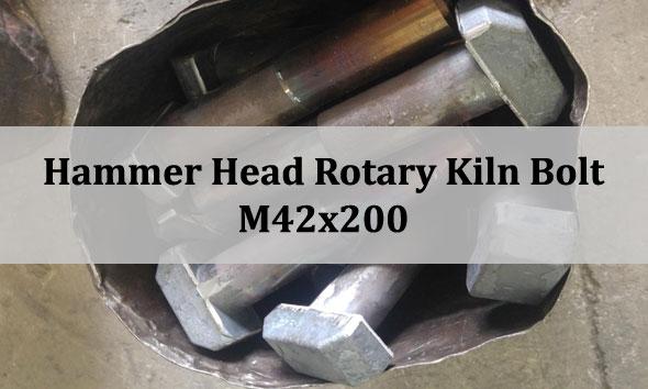 Hammer Head Bolt, Rotary Kiln Bolt, Rotary Kiln, fastener for rotary kiln, rotary kiln fastener, rotary kiln bolt, cement industry fastener, fastener for cement industry, bolts for cement factory, fastener for cement factory