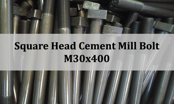 Square Head bolt, square bolt, square head screw, Cement Mill Bolt, cement mill scrwes, cement mill bolt, cement mill fasteners, cement industry fastener, fastener for cement industry, bolts for cement factory, fastener for cement factory